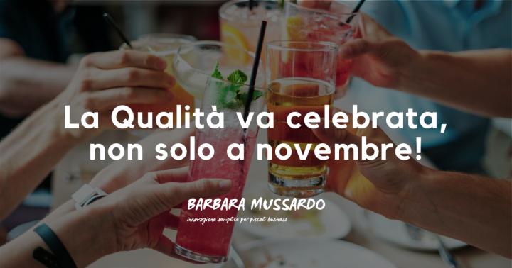 La Qualità va celebrata, non solo a novembre!
